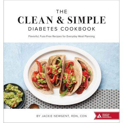 Clean and Simple Diabetes Cookbook